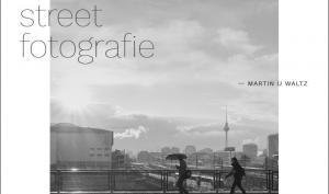 """Kostenloser Ratgeber - """"Die Kunst der Streetfotografie"""""""