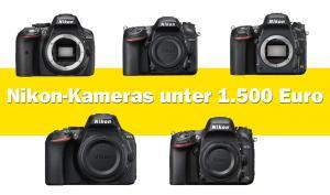 Die besten Nikon-Kameras: D750, D7200, D610, D5300 & D5600 im Test