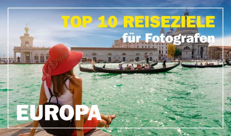 Reiseziele Europa: Die besten Städtereisen für Fotografen 2019