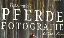 "Praxiswissen vom Pferdeprofi:  ""Faszination Pferdefotografie"""